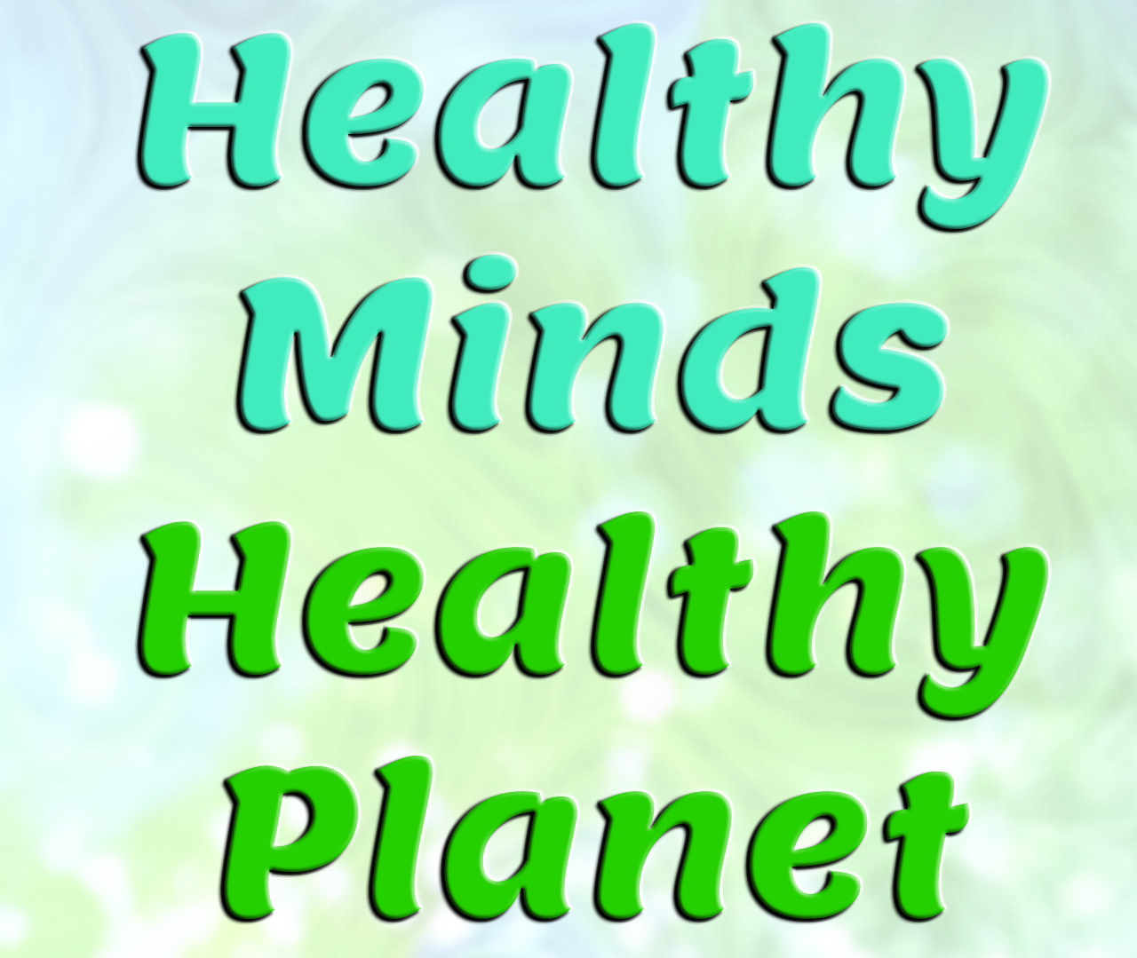 Healthy Minds, Healthy Planet