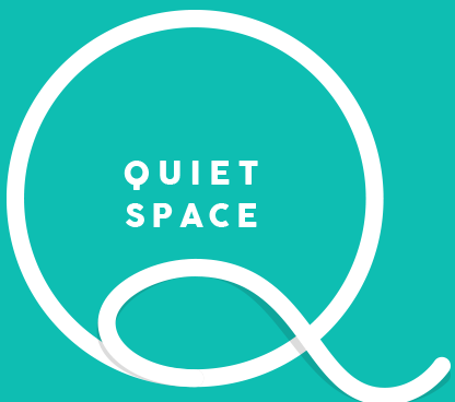 Quiet Space: Morning/Lunch time