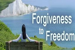FORGIVENESS TO FREEDOM