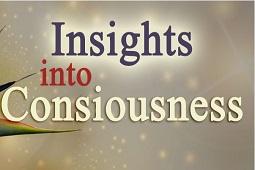 Insights into Consciousness