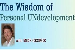 The Wisdom of Personal UNdevelopment