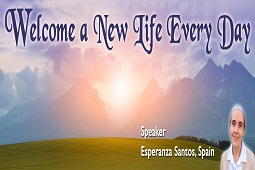 Welcome- a New Life Every Day